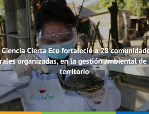A Ciencia Cierta Eco fortaleció a 28 comunidades rurales organizadas en la gestión ambiental de su territorio