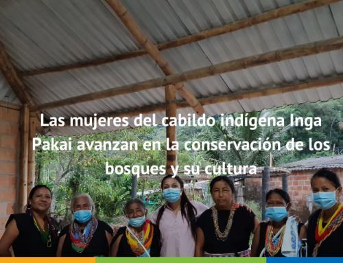 Las mujeres del cabildo indígena Inga Pakai avanzan en la conservación de los bosques y su cultura