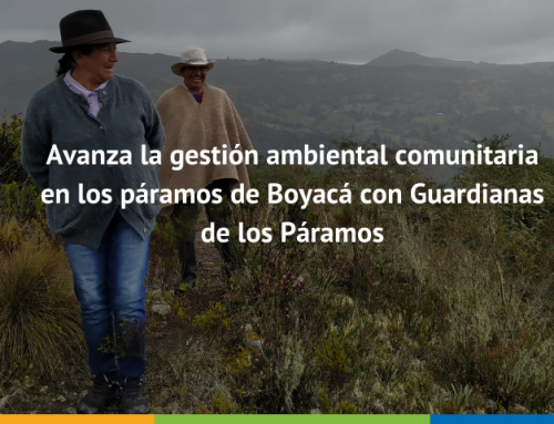 Avanza la gestión ambiental comunitaria en los páramos de Boyacá con Guardianas de los Páramos